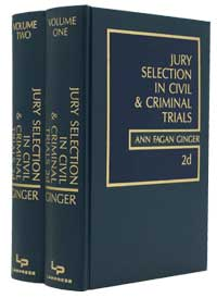 Jury Selection in Civil & Criminal Trials, 2nd Ed.